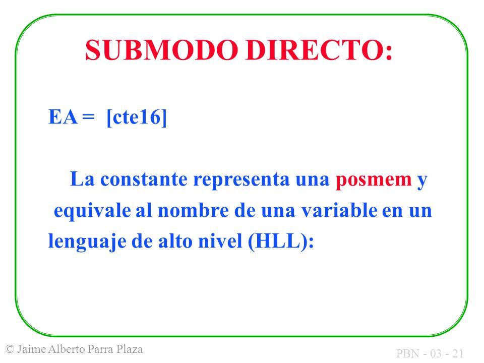 SUBMODO DIRECTO: EA = [cte16] La constante representa una posmem y
